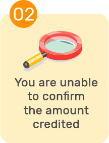 You are unable to confirm the amount credited