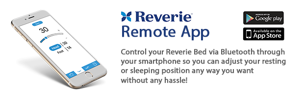 Reverie Remote App - Control your Reverie Bed via Bluetooth through your smartphone so you can adjust your resting or sleeping position any way you want  without any hassle!