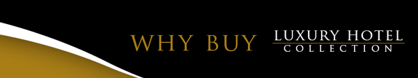 Why Buy from the Luxury Hotel Collection?